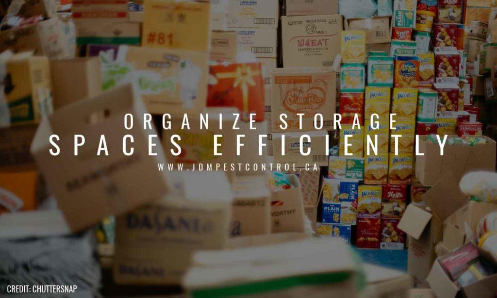 Organize storage spaces efficiently