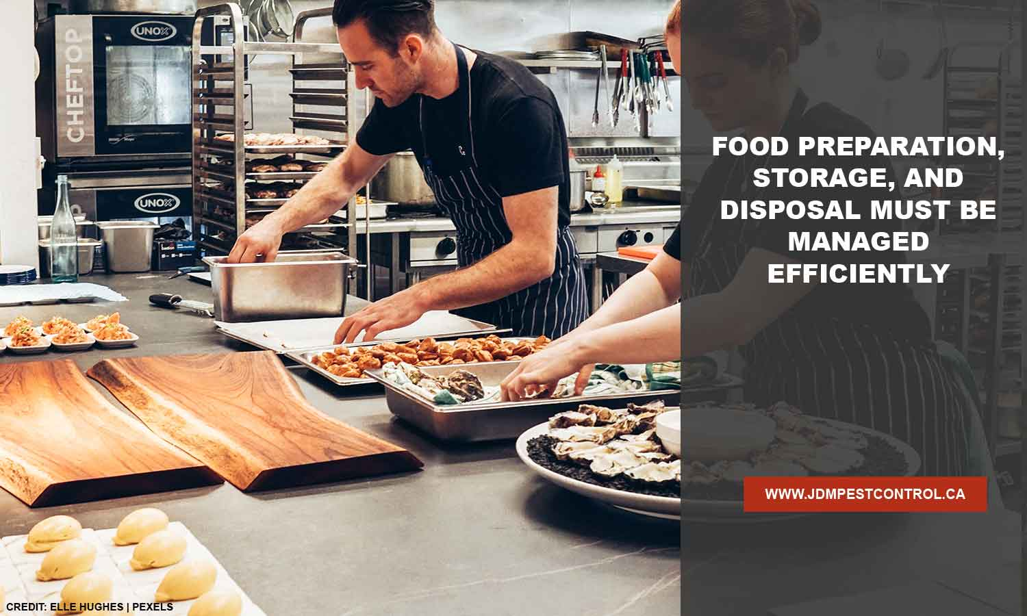 Food preparation, storage, and disposal must be managed efficiently