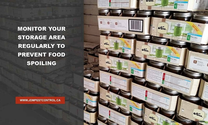 Monitor your storage area regularly to prevent food spoiling